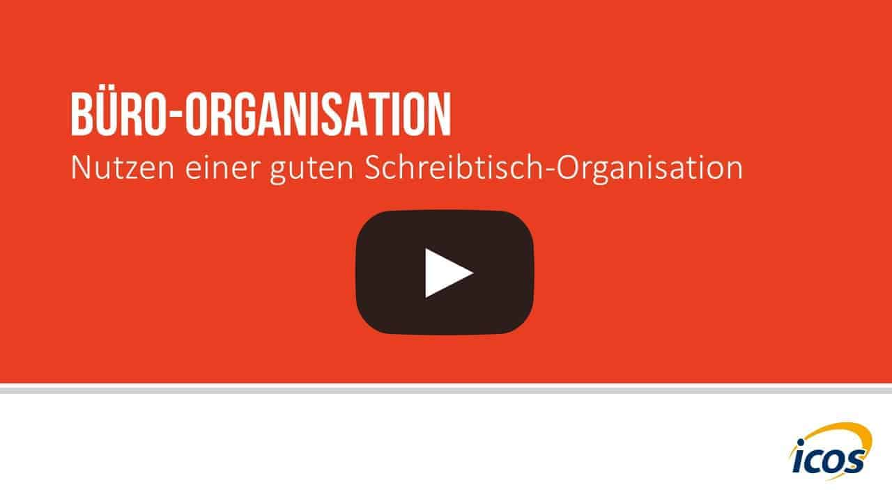Video training b roorganisation icosakademie for Schreibtisch organisation
